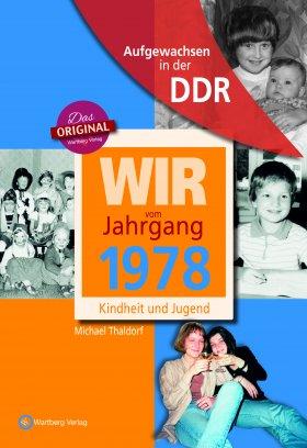 Aufgewachsen in der DDR - Wir vom Jahrgang 1978