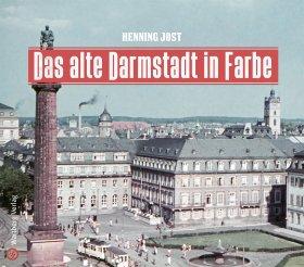 Das alte Darmstadt in Farbe