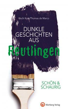Dunkle Geschichten aus Reutlingen - SCHÖN & SCHAURIG