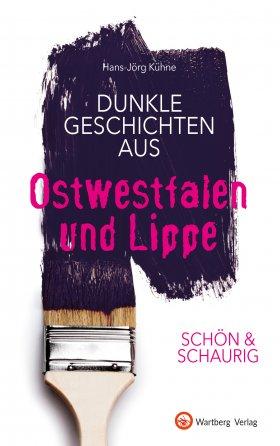 Dunkle Geschichten aus Ostwestfalen und Lippe