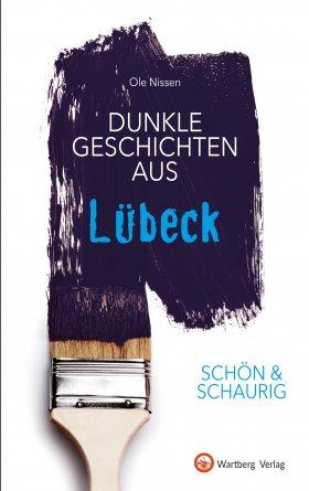 Dunkle Geschichten aus Lübeck