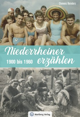 Niederrheiner erzählen - 1900 bis 1960