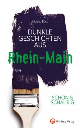 Dunkle Geschichten aus Rhein-Main