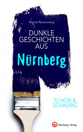 Dunkle Geschichten aus Nürnberg