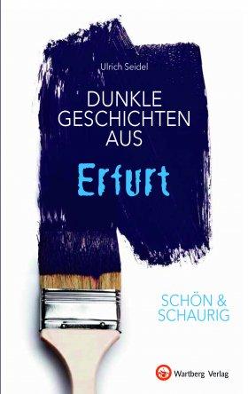 Dunkle Geschichten aus Erfurt