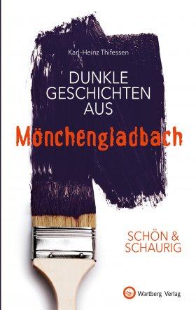 Dunkle Geschichten aus Mönchengladbach