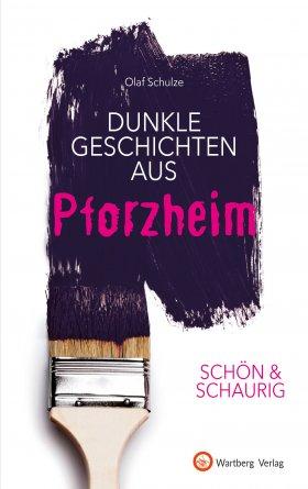 Dunkle Geschichten aus Pforzheim