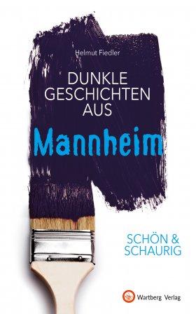 Dunkle Geschichten aus Mannheim