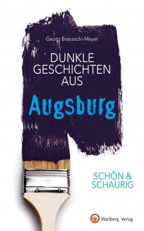 Dunkle Geschichten aus Augsburg