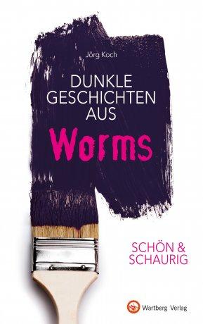 Dunkle Geschichten aus Worms