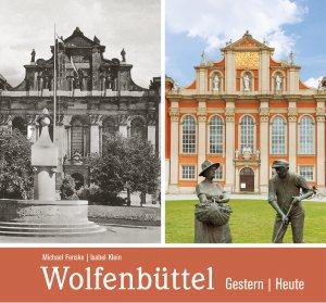 Wolfenbüttel - Gestern / Heute