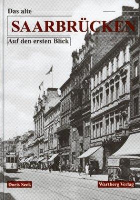 Das alte Saarbrücken auf den ersten Blick